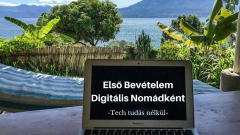 Első Bevételem Digitális Nomádként Tech Tudás Nélkül
